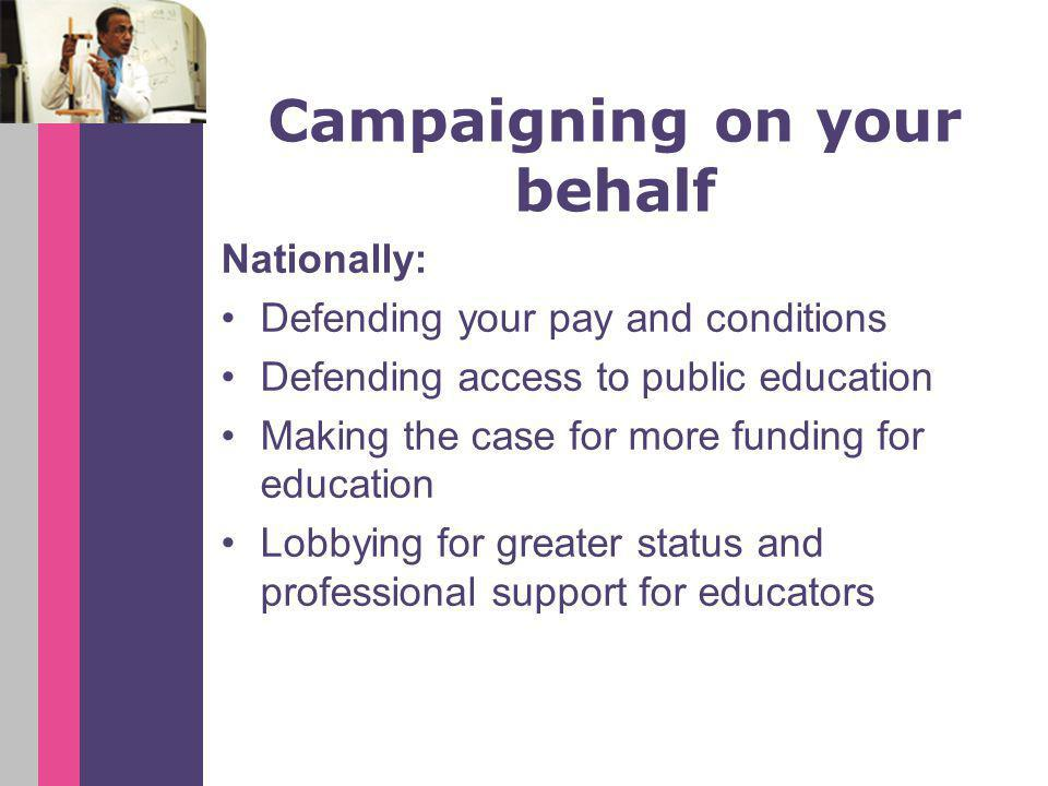 Campaigning on your behalf Locally: *Please insert local campaign info*