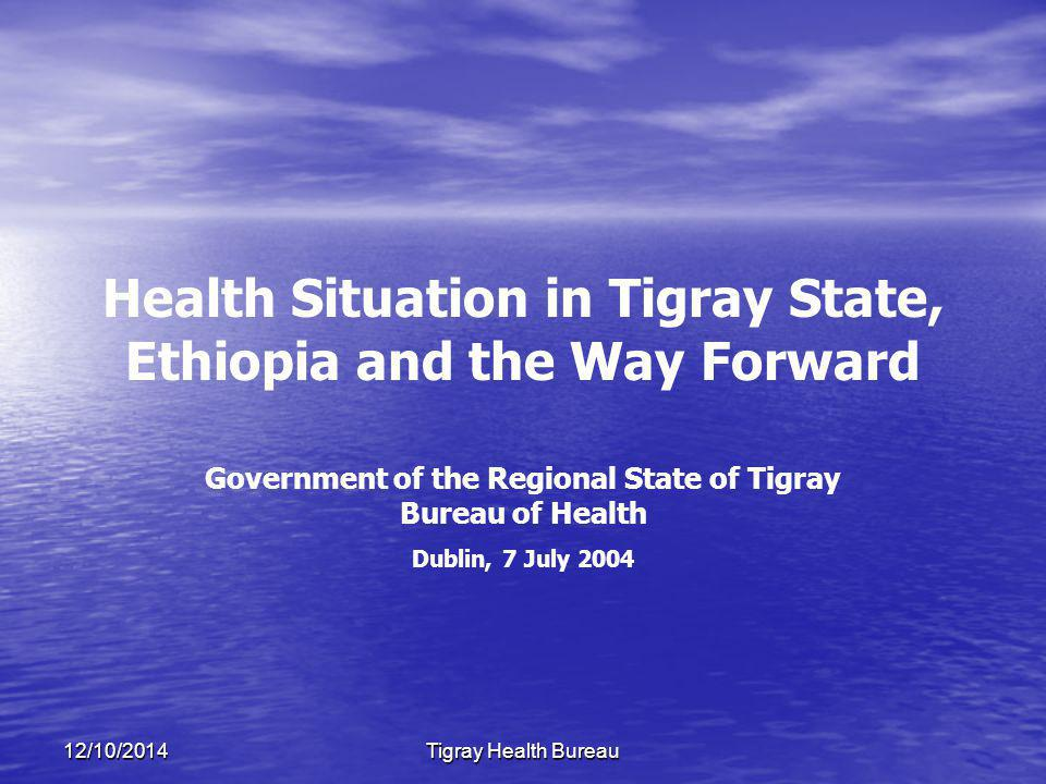 12/10/2014Tigray Health Bureau Introduction Background about Tigray Background about Tigray Health Situation in Tigray Health Situation in Tigray Health Sector strategic plan Health Sector strategic plan Health Extension Package Health Extension Package Concluding note Concluding note