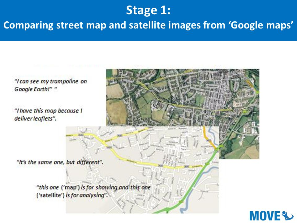 Stage 1: Comparing street map and satellite images from 'Google maps'