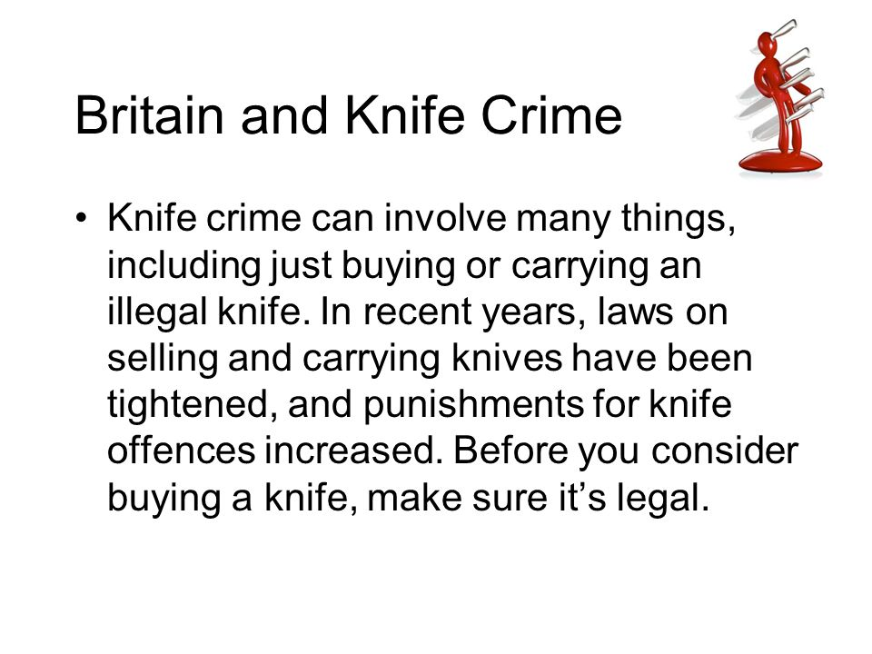 It is illegal for a shop to sell a knife to anyone under 16 in the UK.