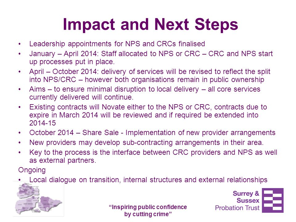 """Inspiring public confidence by cutting crime"" Impact and Next Steps Leadership appointments for NPS and CRCs finalised January – April 2014: Staff al"