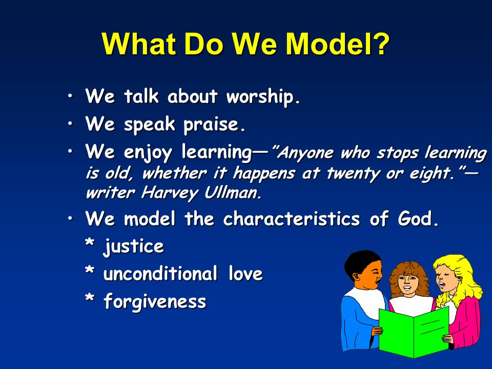 What Do We Model.We talk about worship.We talk about worship.