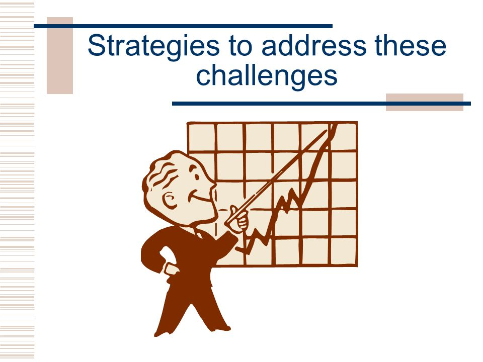 Strategies to address these challenges