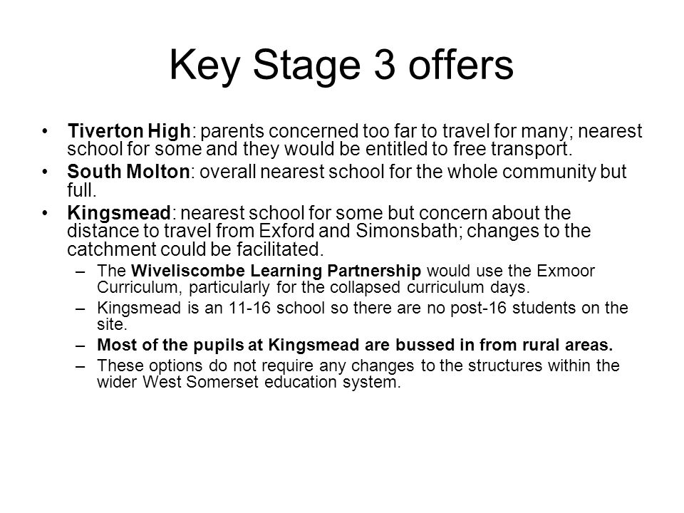 Key Stage 3 offers Tiverton High: parents concerned too far to travel for many; nearest school for some and they would be entitled to free transport.