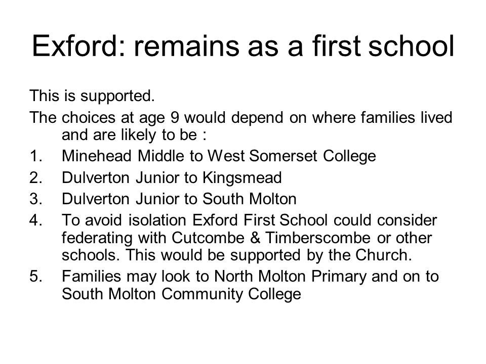 Exford: remains as a first school This is supported.