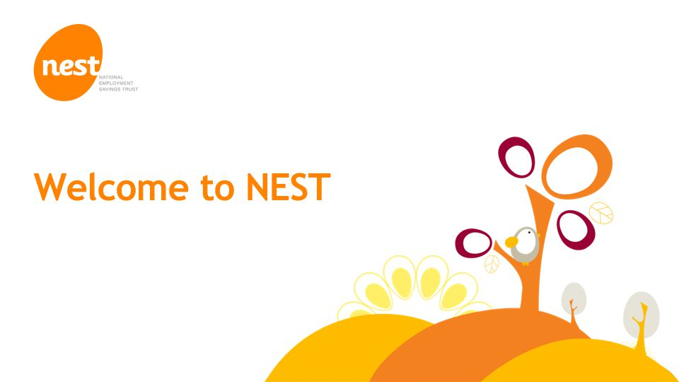 © NEST Corporation 2014 Welcome to NEST