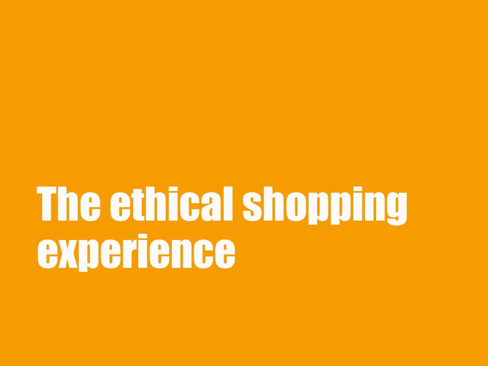 The ethical shopping experience
