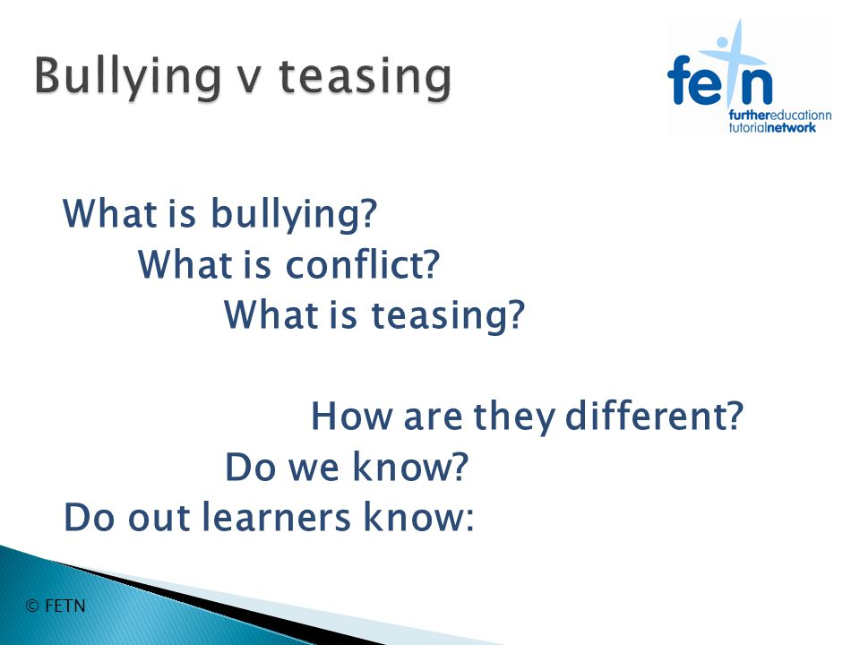 What is bullying. What is conflict. What is teasing.