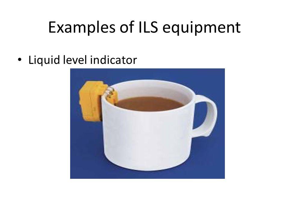 Examples of ILS equipment Liquid level indicator