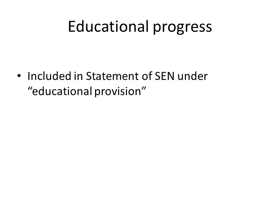 "Educational progress Included in Statement of SEN under ""educational provision"""