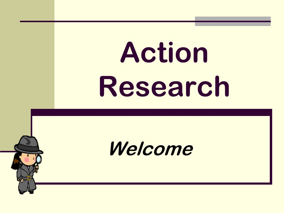 Action Research Welcome