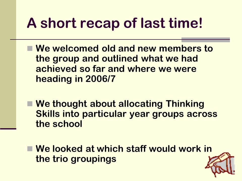 A short recap of last time! We welcomed old and new members to the group and outlined what we had achieved so far and where we were heading in 2006/7