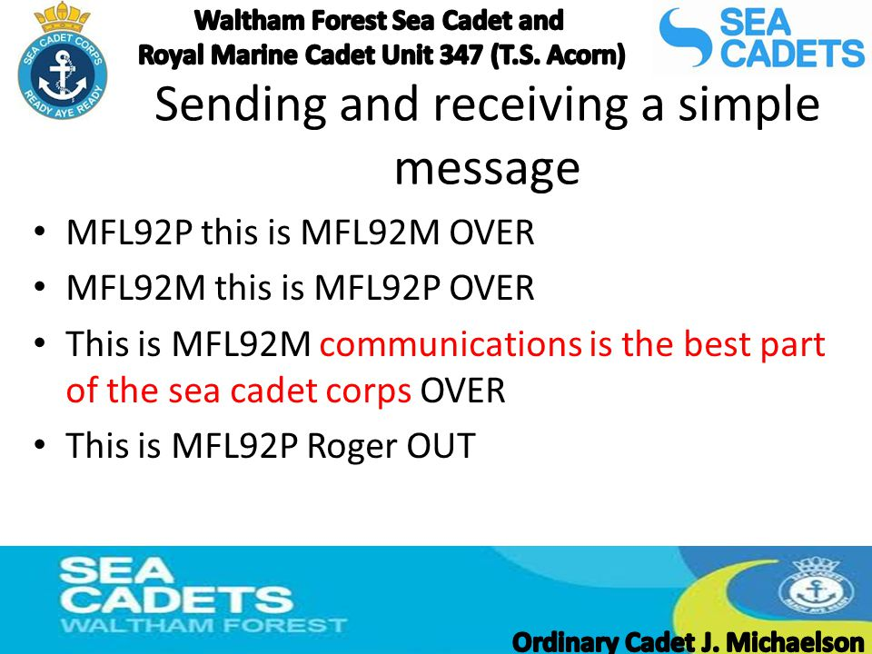 Sending and receiving a simple message MFL92P this is MFL92M OVER MFL92M this is MFL92P OVER This is MFL92M communications is the best part of the sea
