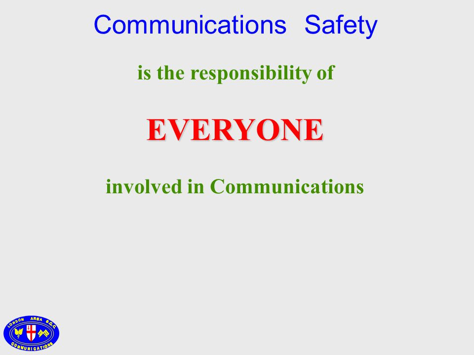 is the responsibility ofEVERYONE involved in Communications