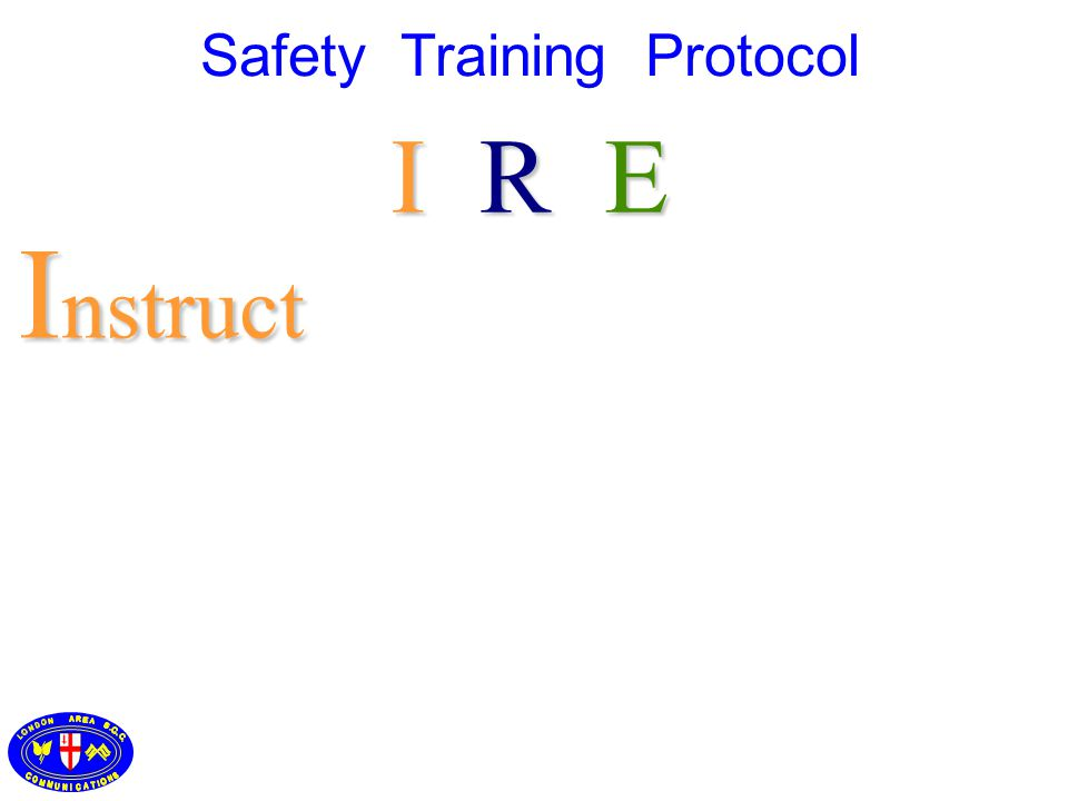 I nstruct I R E Safety Training Protocol