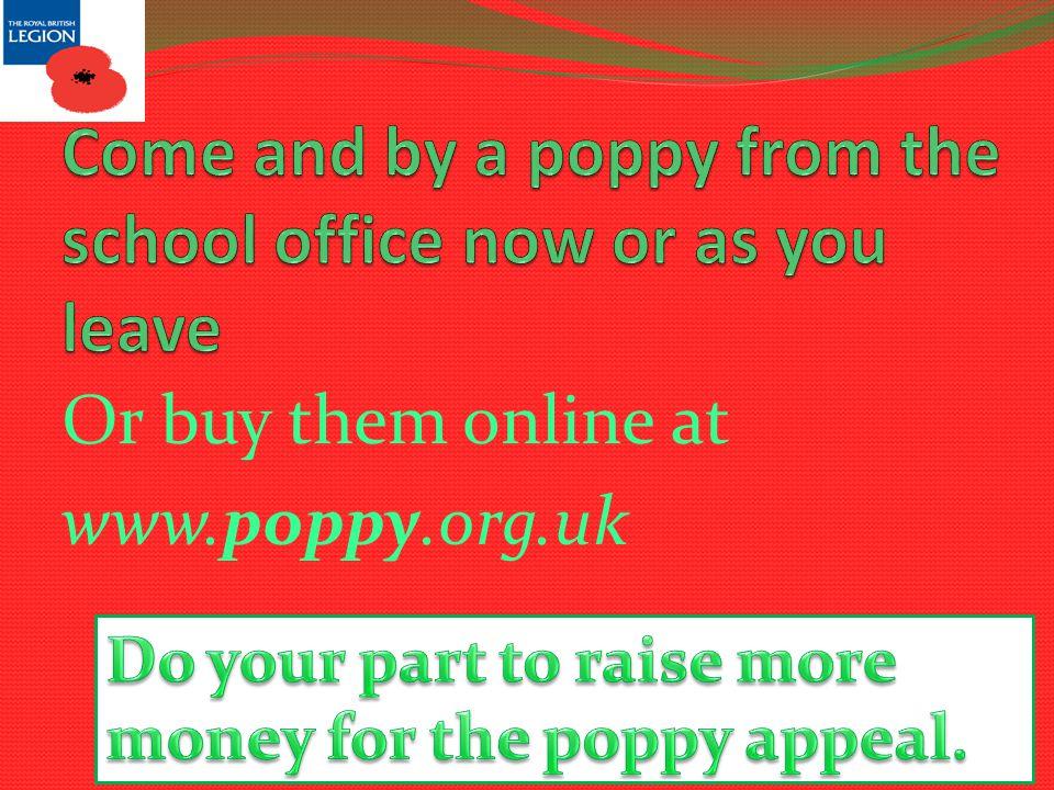 Or buy them online at www.poppy.org.uk 23