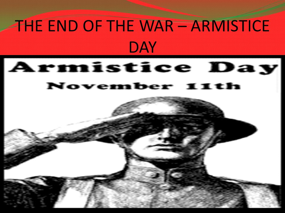 THE END OF THE WAR – ARMISTICE DAY 3