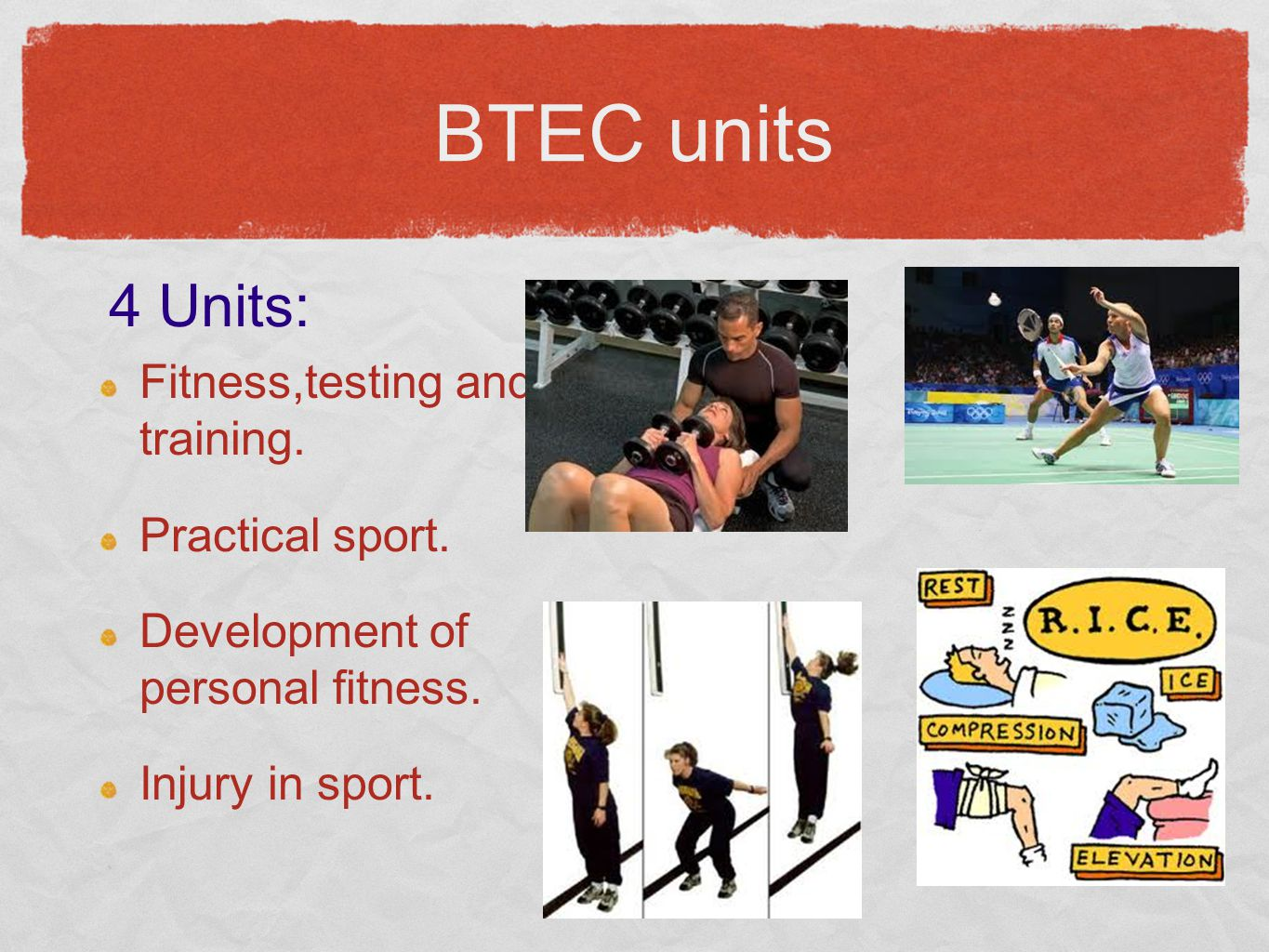 BTEC units Fitness,testing and training. Practical sport.