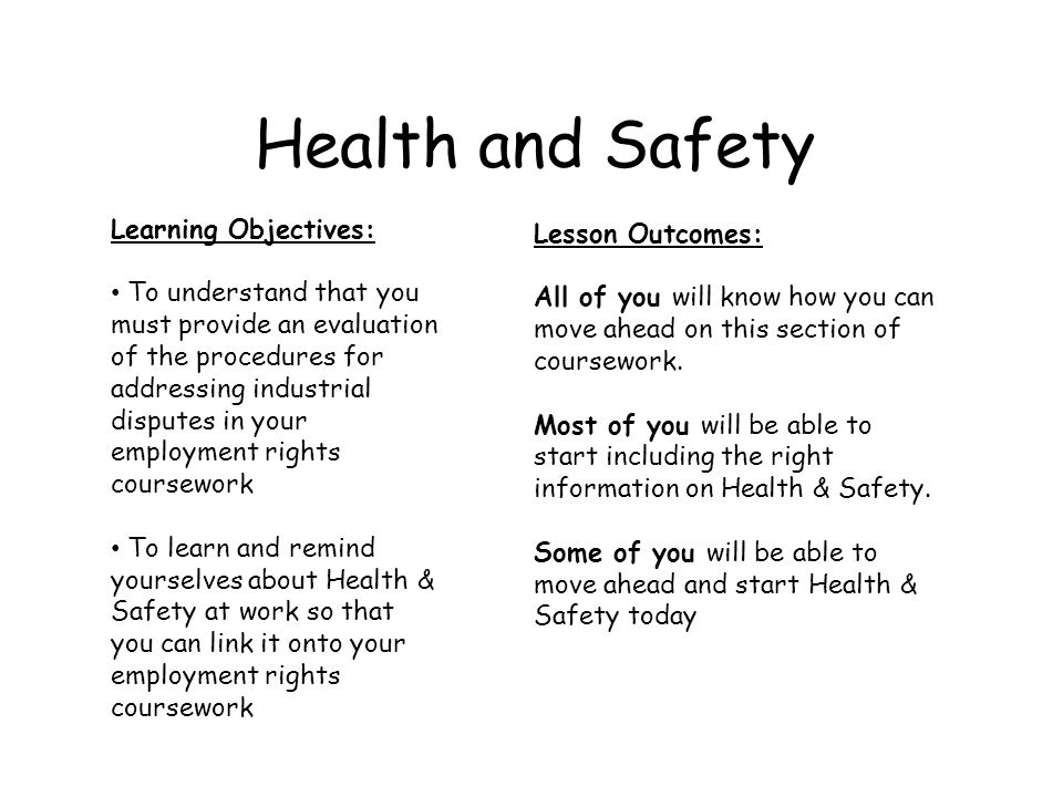 Health and Safety Learning Objectives: To understand that you must provide an evaluation of the procedures for addressing industrial disputes in your