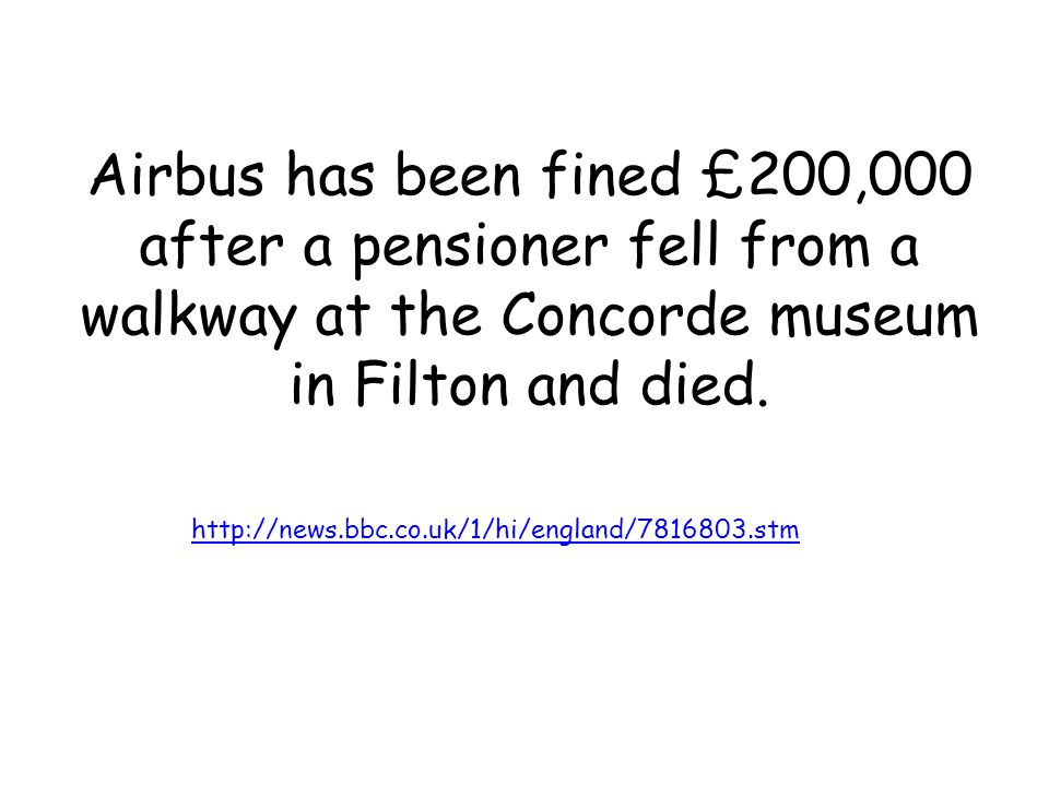 Airbus has been fined £200,000 after a pensioner fell from a walkway at the Concorde museum in Filton and died. http://news.bbc.co.uk/1/hi/england/781