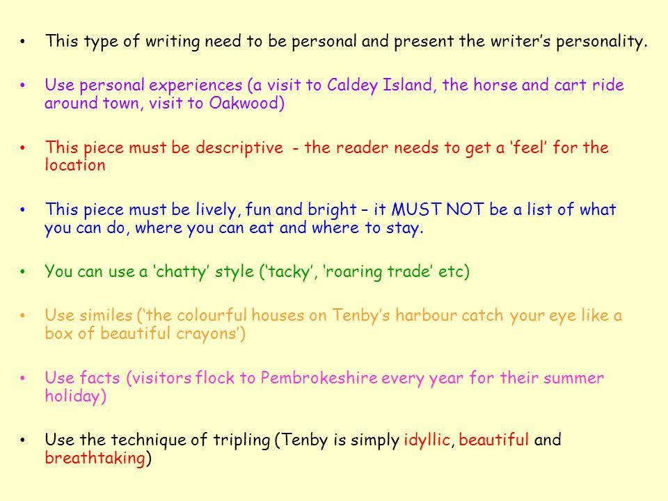 This type of writing need to be personal and present the writer's personality. Use personal experiences (a visit to Caldey Island, the horse and cart