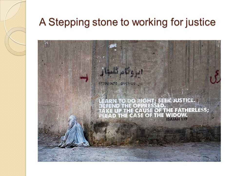 A Stepping stone to working for justice