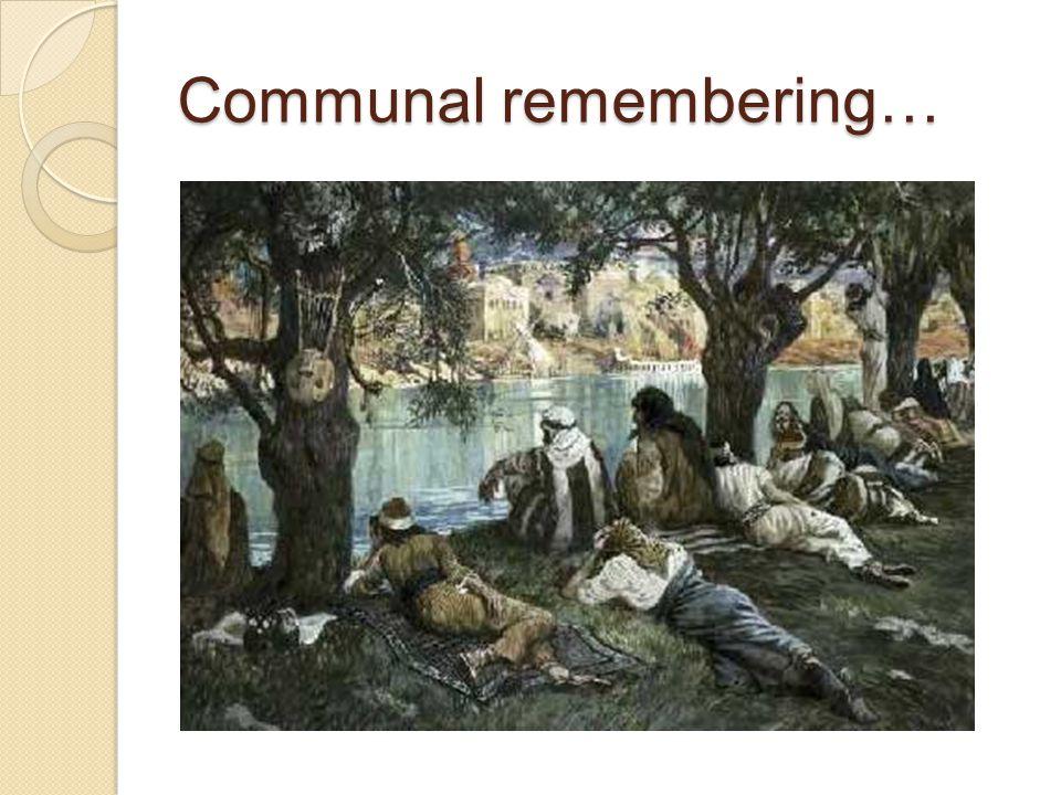 Communal remembering…