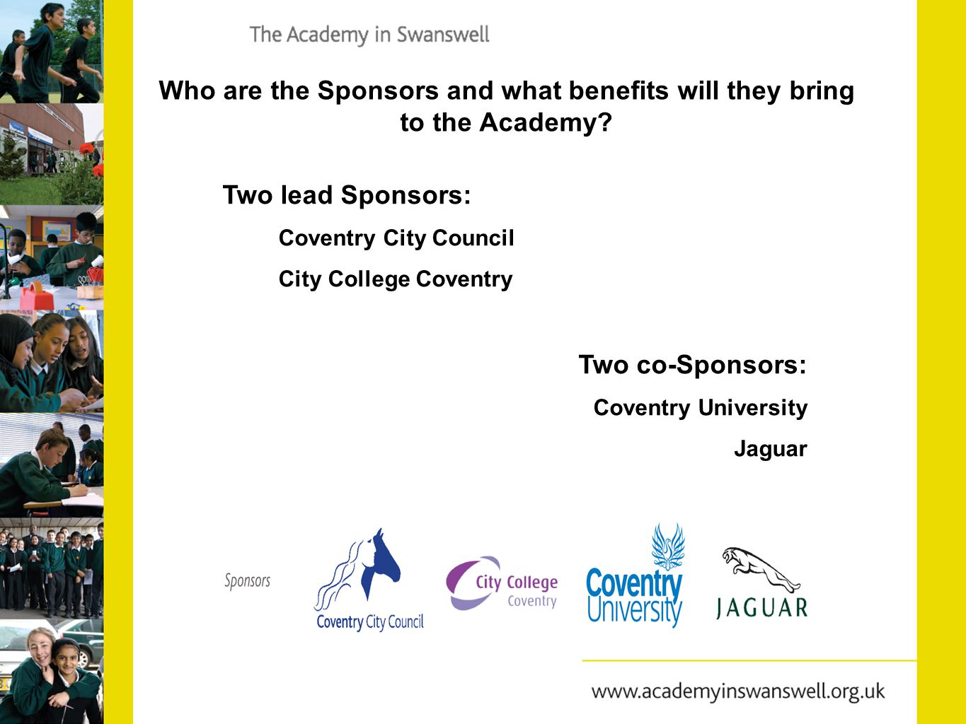 Who are the Sponsors and what benefits will they bring to the Academy.
