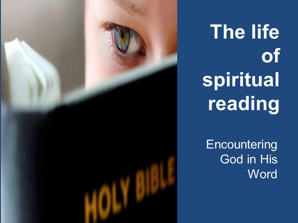 The life of spiritual reading Encountering God in His Word