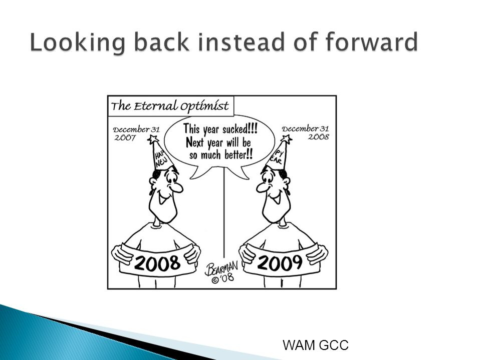  Incremental improvements in current practice  Corrects only one error  No long lasting changes WAM GCC