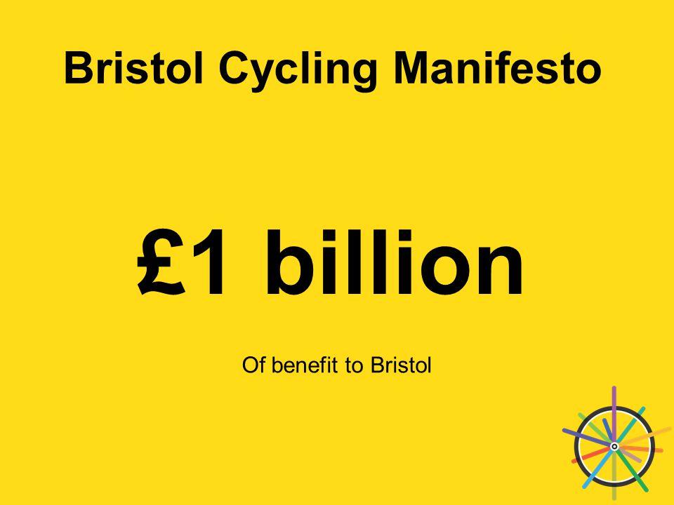 Bristol Cycling Manifesto £1 billion Of benefit to Bristol