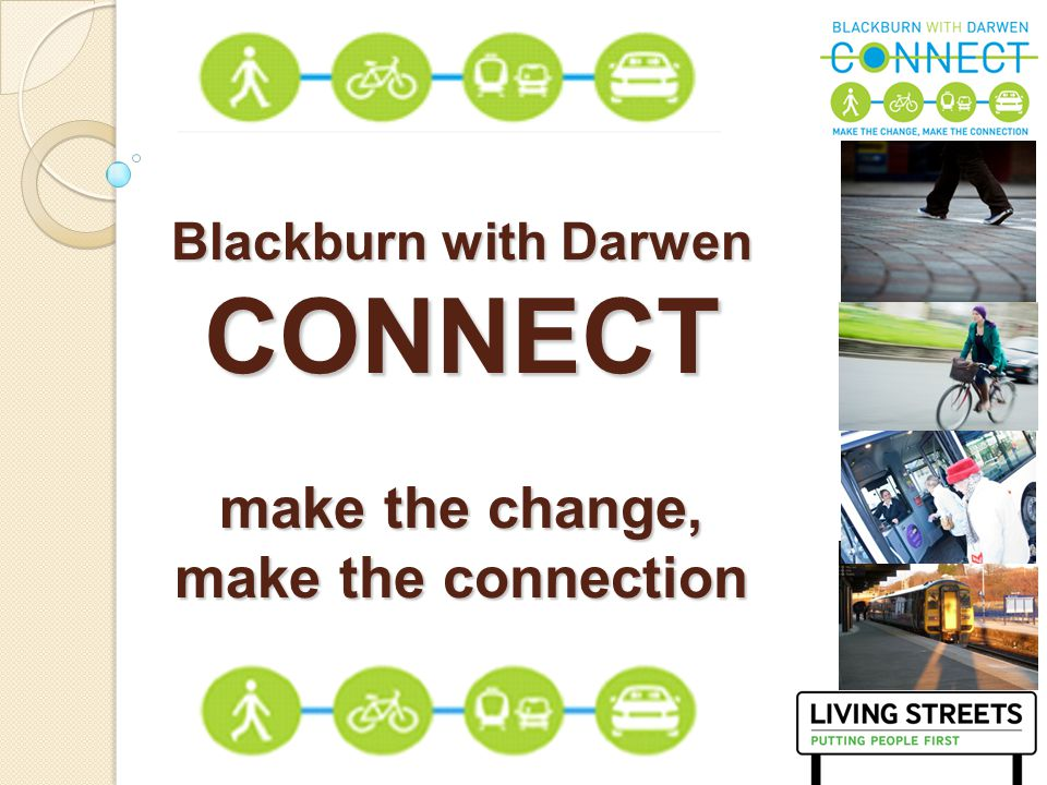 3 Blackburn with Darwen CONNECT make the change, make the connection