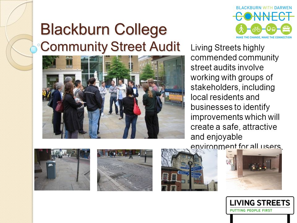 8 Blackburn College Community Street Audit Living Streets highly commended community street audits involve working with groups of stakeholders, includ