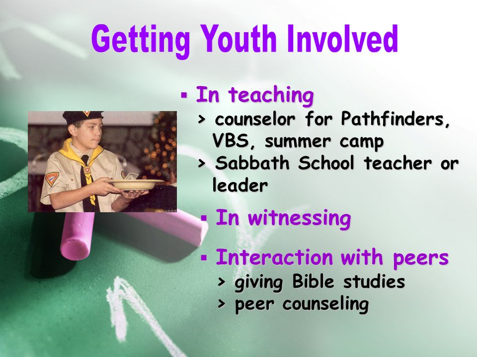  In teaching > counselor for Pathfinders, > counselor for Pathfinders, VBS, summer camp VBS, summer camp > Sabbath School teacher or > Sabbath School
