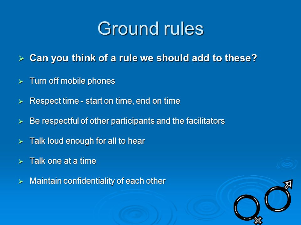 Ground rules  Can you think of a rule we should add to these.