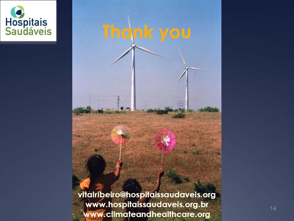 Thank you vitalribeiro@hospitaissaudaveis.org www.hospitaissaudaveis.org.br www.climateandhealthcare.org 14