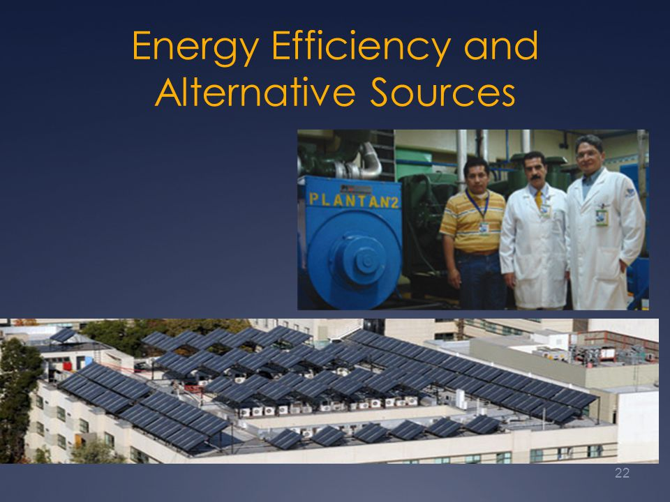 Energy Efficiency and Alternative Sources 22