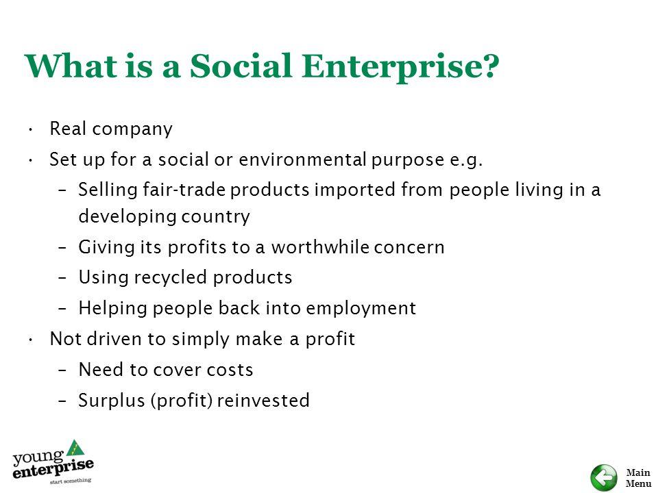 Main Menu What is a Social Enterprise.