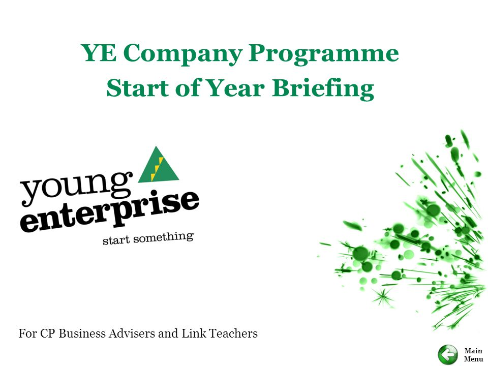 Main Menu For CP Business Advisers and Link Teachers YE Company Programme Start of Year Briefing