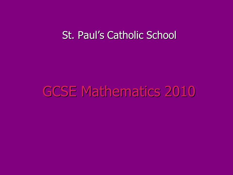 GCSE Mathematics 2010 St. Paul's Catholic School
