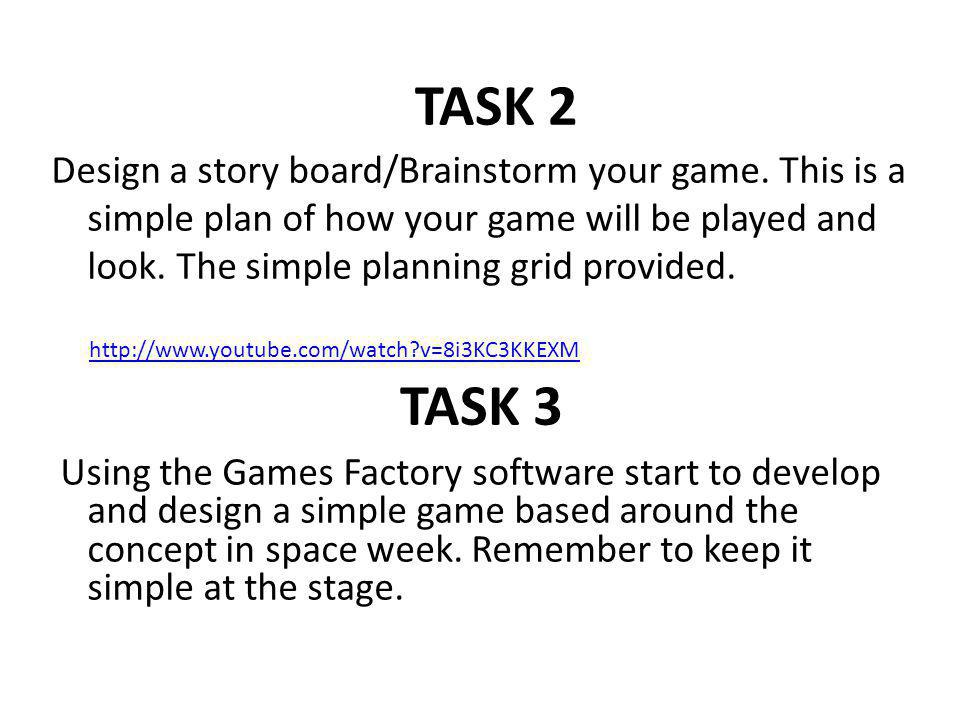 TASK 4 Now play and evaluate your game, what improvement could be made.