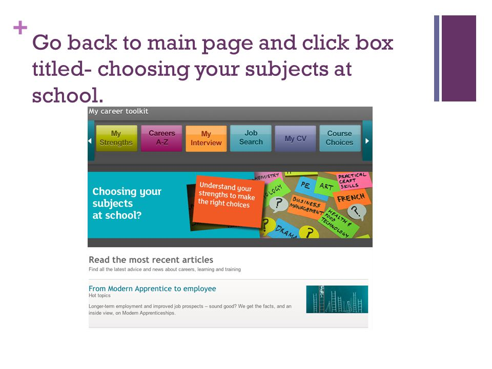 + Go back to main page and click box titled- choosing your subjects at school.