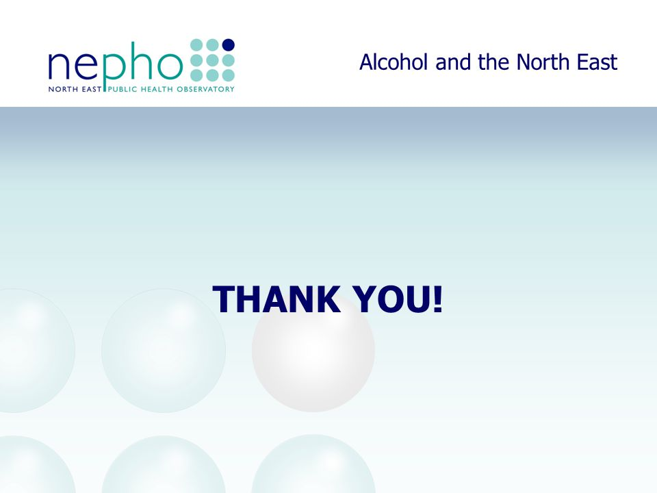 Alcohol and the North East THANK YOU!