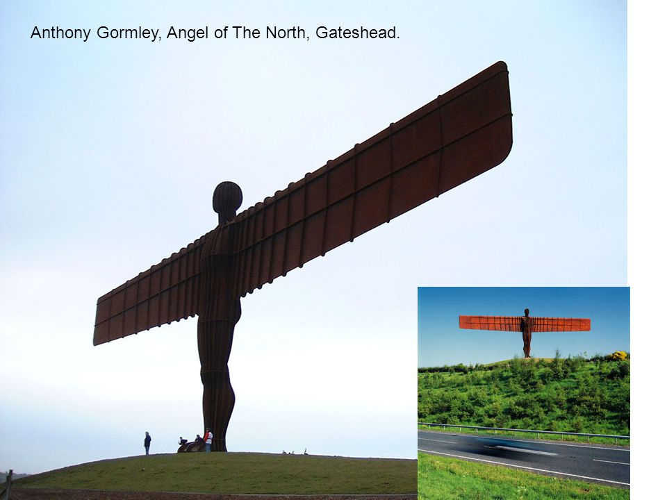 Anthony Gormley, Angel of The North, Gateshead.