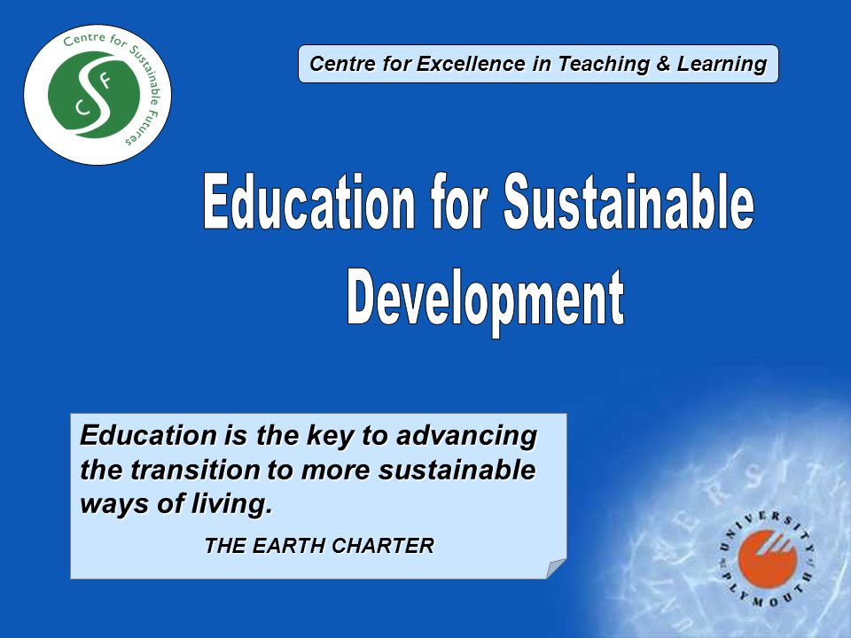Curriculum AIMS To enhance student and staff experience through embedding sustainability across the curriculum To identify, encourage and reward good practice To engage in curriculum and pedagogic renewal OBJECTIVES