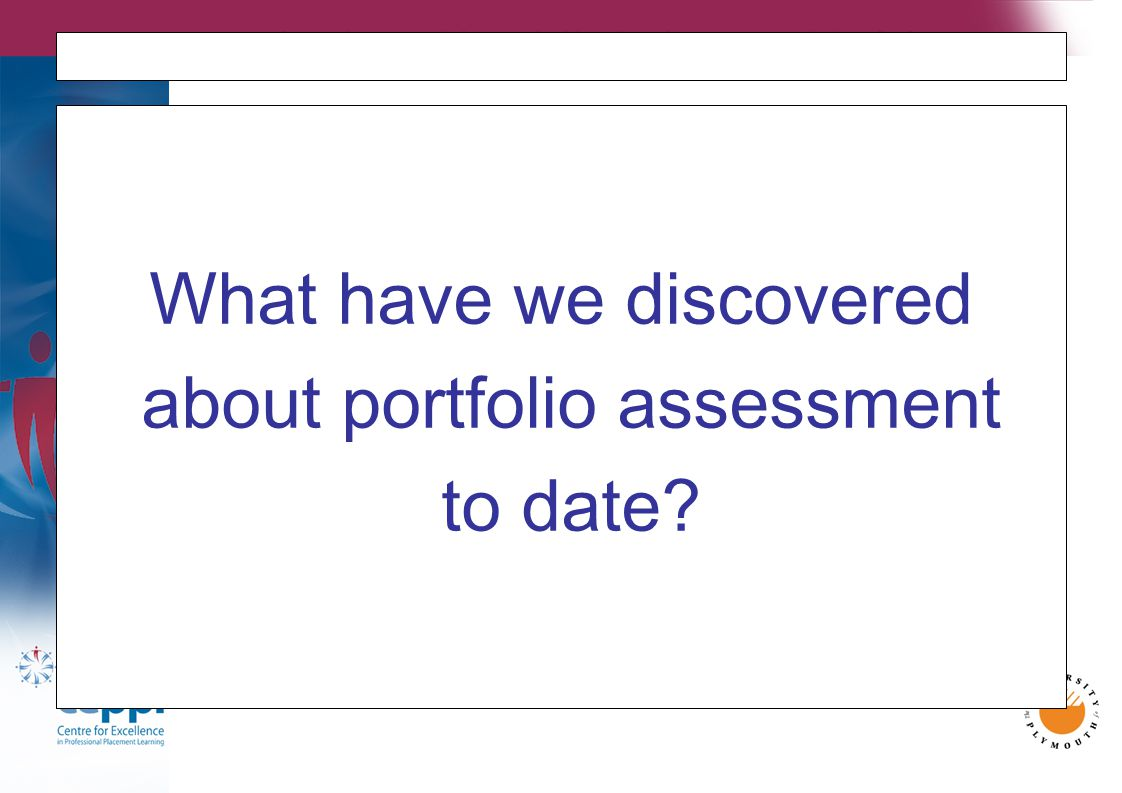 What have we discovered about portfolio assessment to date?