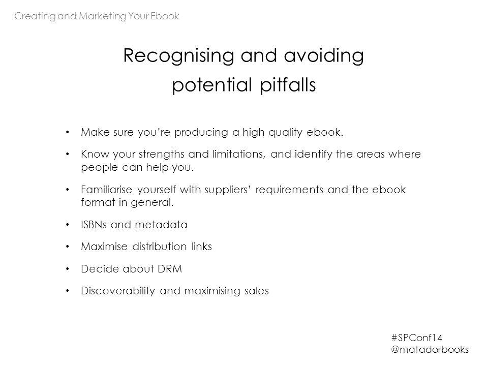 #SPConf14 @matadorbooks Make sure you're producing a high quality ebook.