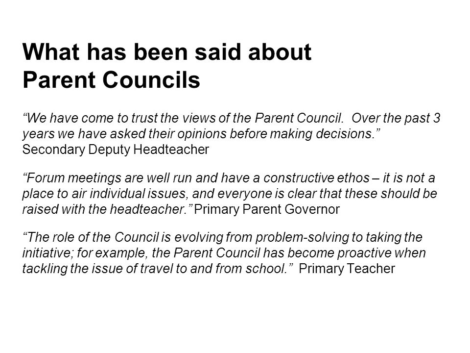 What has been said about Parent Councils We have come to trust the views of the Parent Council.
