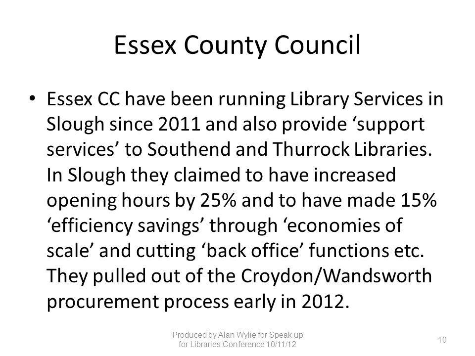 Essex County Council Essex CC have been running Library Services in Slough since 2011 and also provide 'support services' to Southend and Thurrock Lib