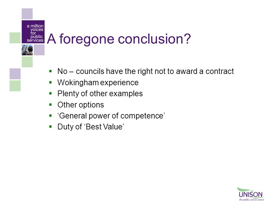 A foregone conclusion?  No – councils have the right not to award a contract  Wokingham experience  Plenty of other examples  Other options  'Gen